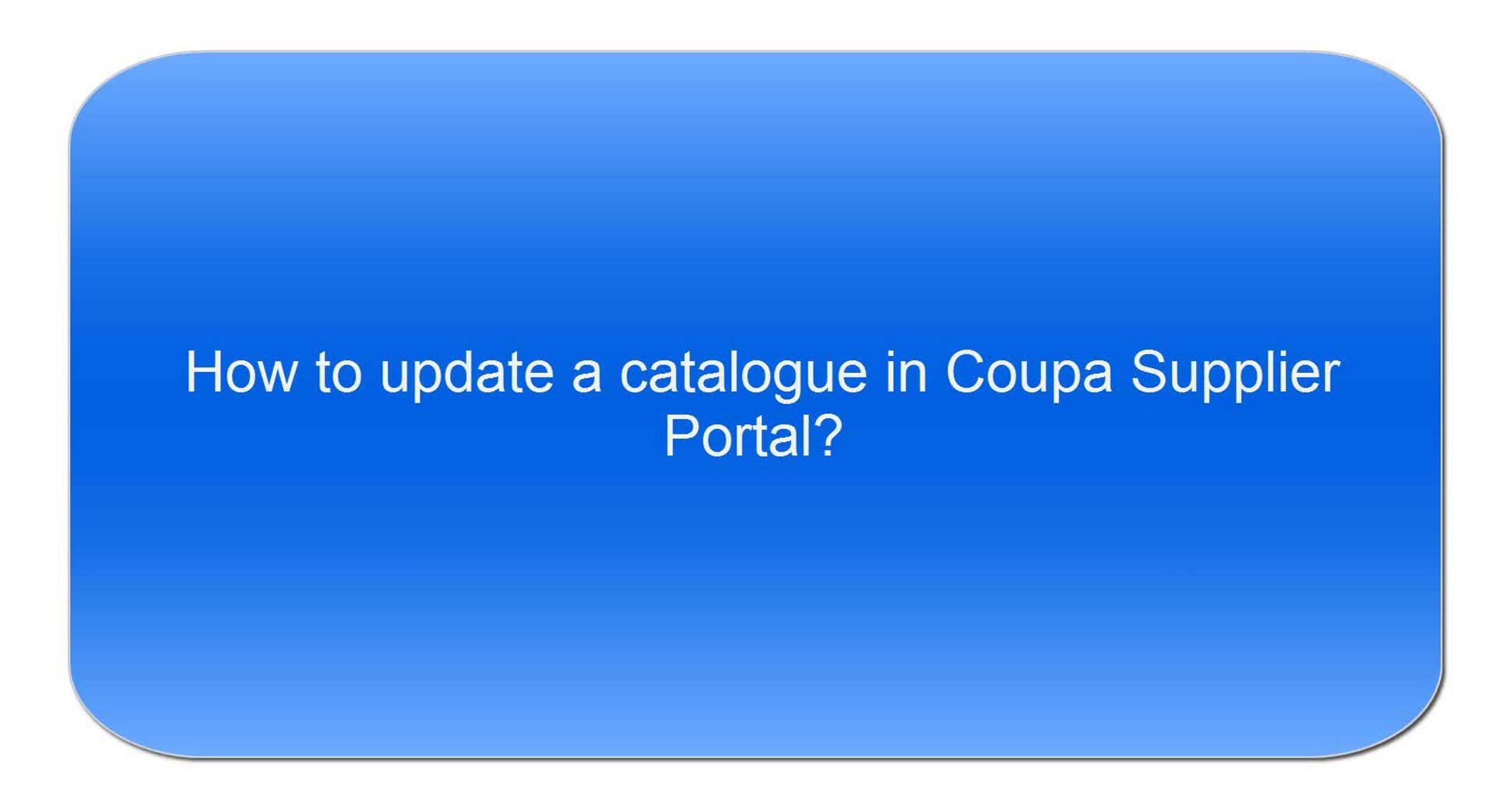 How to update a catalogue in Coupa Supplier Portal