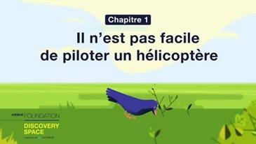 Il n'est pas facile de piloter un hélicoptère !