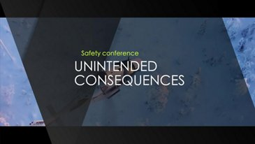 "Bruce Webb's safety conference, ""Unintended Consequences"""