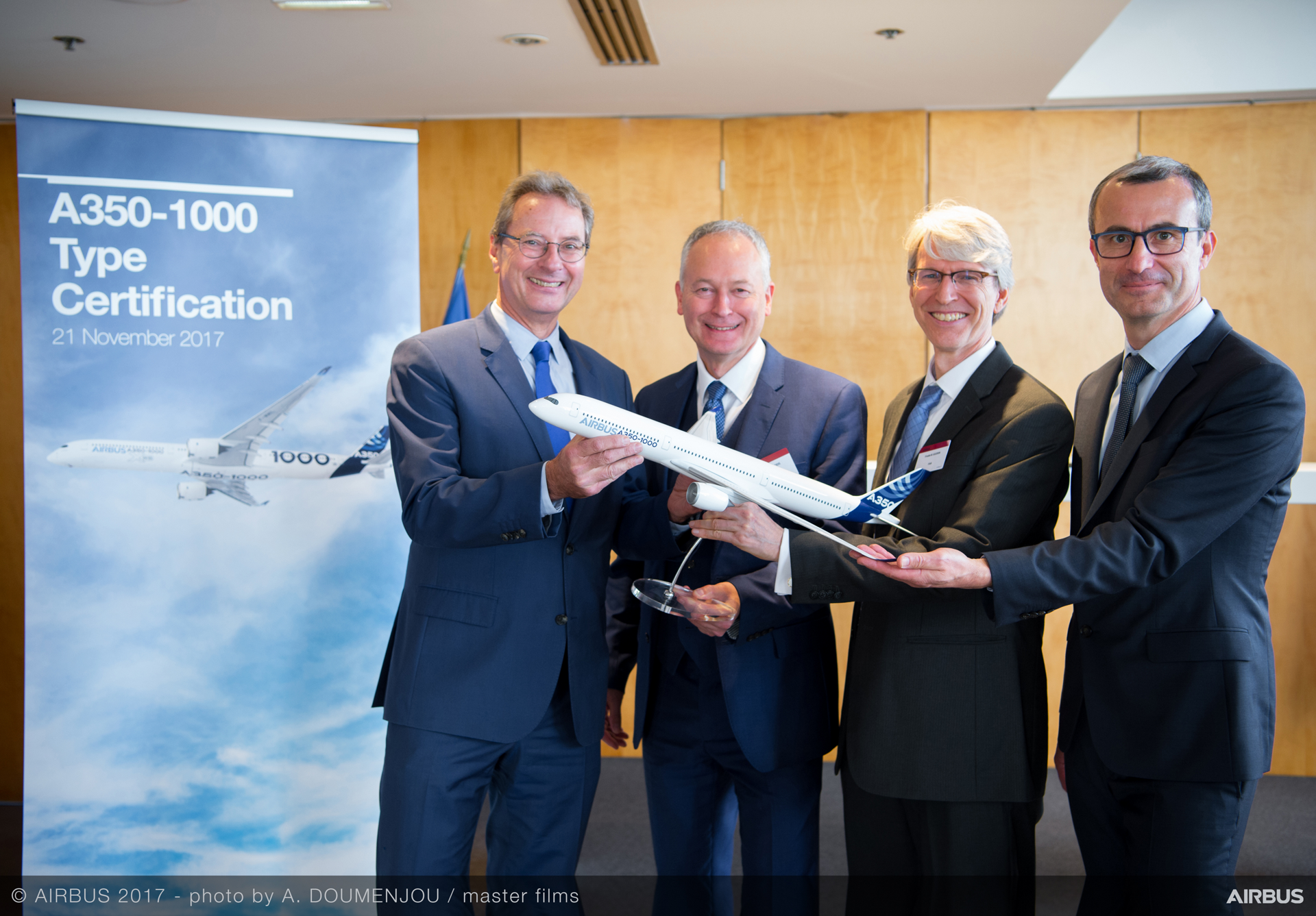 The largest variant of its A350 receiving type certification from the European Aviation Safety Agency (EASA)  The largest variant of its A350 receiving type certification from the European Aviation Safety Agency (EASA) From left to right: Charles Champion, Airbus Commercial Aircraft EVP Engineering, Trévor Woods, EASA's Certification Director,Frederic Guerin, FAA International Field Representative  , Brussels office, Alain De Zotti, Airbus Commercial Aircraft Chief Engineer A350 XWB