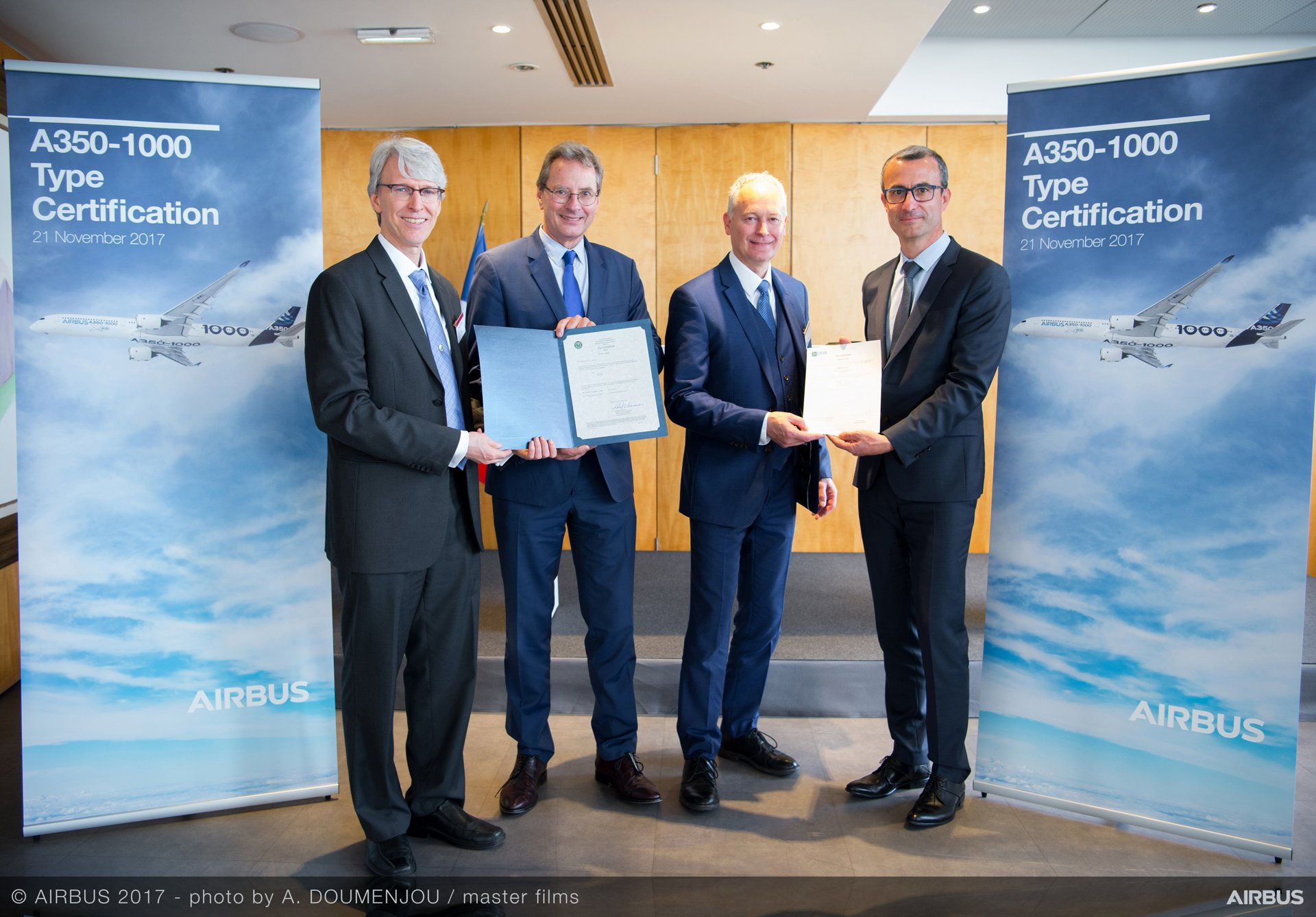 The largest variant of its A350 receiving type certification from the European Aviation Safety Agency (EASA) From left to right: Frederic Guerin, FAA International Field Representative, Brussels office, Charles Champion, Airbus Commercial Aircraft EVP Engineering, Trévor Woods, EASA's Certification Director, Alain De Zotti, Airbus Commercial Aircraft Chief Engineer A350 XWB