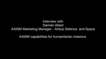Damien Allard Interview:  A400M Capabilities Humanitarian Missions