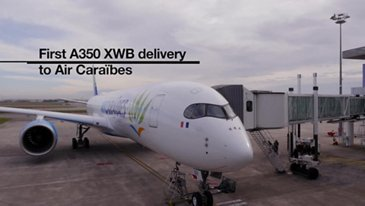 Highlights: First A350 XWB delivery for Air Caraïbes
