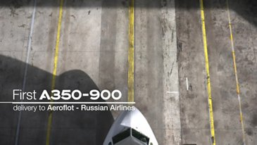 In the making: Aeroflot's first A350-900