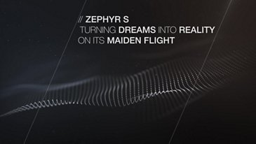 Zephyr S turning dreams into reality on its maiden flight